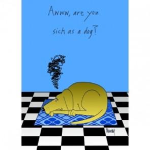 Awww Sick as a Dog